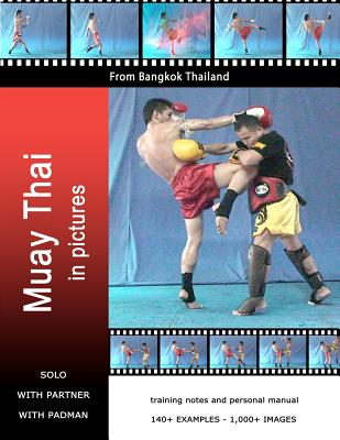 Muay Thai in Pictures by Remmer, MR Sid [Paperback] at Sears.com